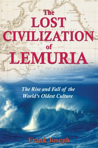 The Lost Civilisation of Lemuria: The Rise and Fall of the Worlds Oldest Culture