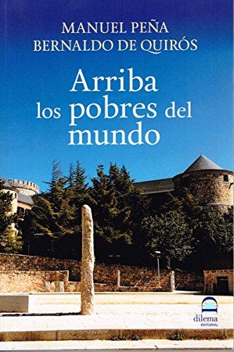Descargar Libro ARRIBA LOS POBRES DEL MUNDO de MANUEL PEÑA BERNALDO DE QUIRÓS