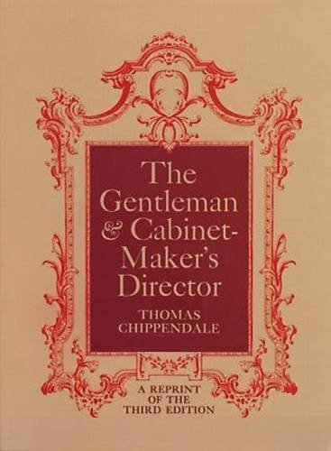 The Gentleman & Cabinet-Maker's Director by Thomas Chippendale (1966-06-01) par Thomas Chippendale