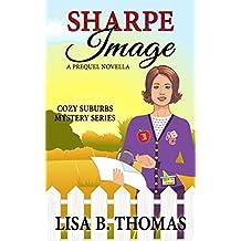 Sharpe Image: Prequel Novella (Cozy Suburbs Mystery Series Book 0) (English Edition)