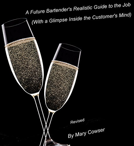 Future Bartender's Realistic Guide to the Job: (With a Glimpse Inside the Customer's Mind) Revised (English Edition) -