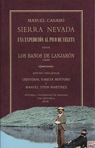 SIERRA NEVADA: UNA EXPEDICIÓN AL PICO DE VELETA por MANUEL CASADO