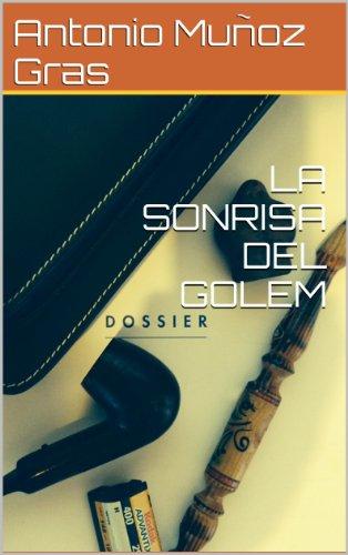 LA SONRISA DEL GOLEM por Antonio Muñoz Gras