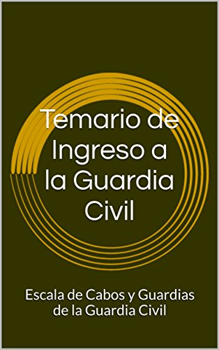 Temario de Ingreso a la Guardia Civil: Escala de Cabos y Guardias de la Guardia Civil por Juan Pablo Cid Velasco