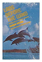 Lads before the Wind : Adventures in Porpoise Training / Karen Pryor