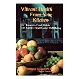 Vibrant Health from Your Kitchen: Dr.Jensen's Food Guide for Family Health and Well-being