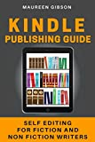 #2: KINDLE PUBLISHING GUIDE: Self-Editing For Fiction And Non Fiction Writers  (Revision and Self Editing for Writer  Book 1)