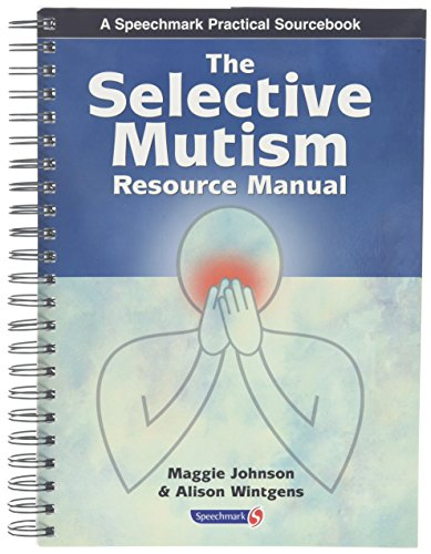 The Selective Mutism Resource Manual (A Speechmark practical sourcebook)