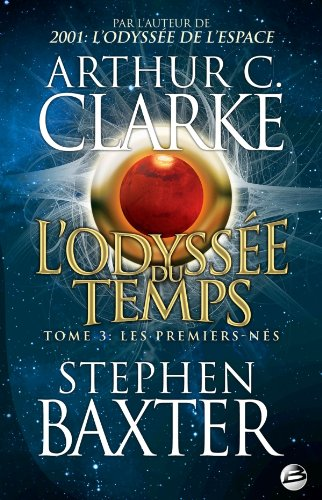 L'Odyssée du Temps T03 Les Premiers-Nés par Stephen Baxter
