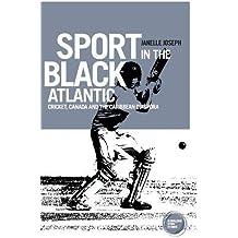 Sport in the Black Atlantic (Globalizing Sport Studies)