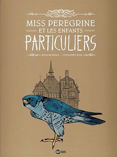 MISS PEREGRINE ET LES ENFANTS PARTICULIERS T01