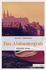 Das Alabastergrab: Franken Krimi (Kommissar Haderlein)