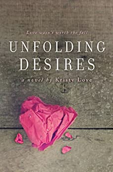 Unfolding Desires (Undone Book 3) by [Love, Kristy]