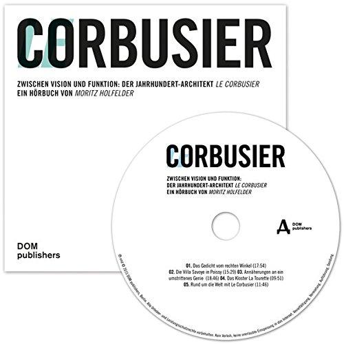 Le Corbusier: Zwischen Vision und Funktion: Der Jahrhundert-Architekt Le Corbusier Buch-Cover