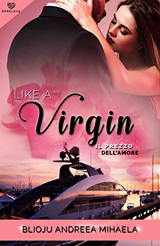 Like a virgin: Il prezzo dell'amore (Darklove)