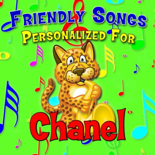 Friendly Songs - Personalized For Chanel