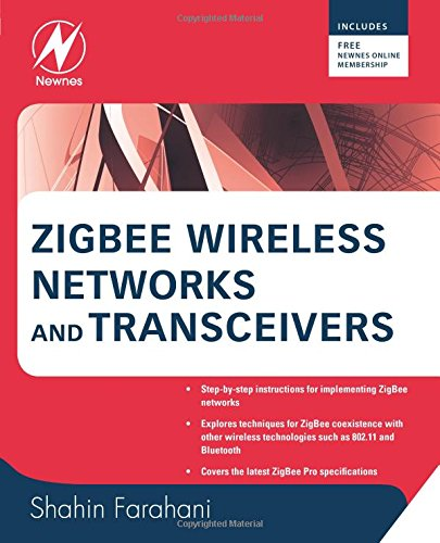 Preisvergleich Produktbild ZigBee Wireless Networks and Transceivers: The Complete Guide for RF / Wireless Engineers