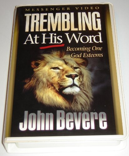 Trembling at His Word Becoming One God Esteems by John Bevere, VHS
