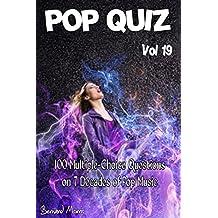 Pop Quiz Vol 19: 100 Multiple-Choice Questions on 7 Decades of Pop Music (Rock, Pop, 50s, 60s, 70s, 80s, 90s, 00s, Indie, Punk Rock, New Wave, Rap, Grunge, Soul, Glam Rock, Folk, Brit Pop)