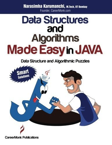 Data Structures and Algorithms Made Easy in Java: Data Structure and Algorithmic Puzzles 2nd edition by Karumanchi, Narasimha (2013) Paperback