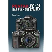 Pentax K-3  Das Buch zur Kamera