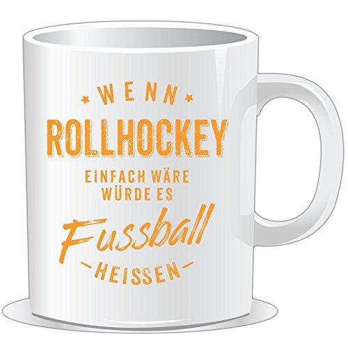 getshirts - RAHMENLOS® Geschenke - Tasse - Wenn Rollhockey einfach wäre würde es Fussball heissen - orange - uni uni