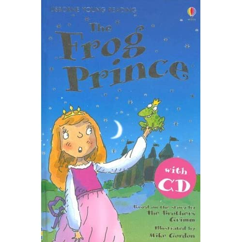 The Frog Prince [With Read-Along CD] (Usborne Young Reading: Series One) by Mike Gordon (Illustrator), Susanna Davidson (Narrator) (1-Jun-2007) Hardcover