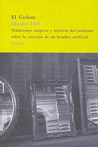 El Golem: Tradiciones mágicas y místicas del judaísmo sobre la creación de un hombre artificial (El Árbol del Paraíso) por Moshe Idel