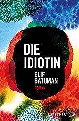 Die Idiotin: Roman (German Edition)