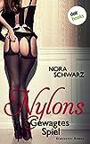 NYLONS - Band 1: Gewagtes Spiel: Erotische Phantasien