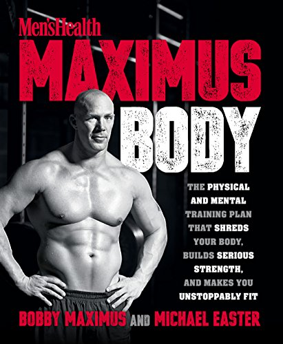 Maximus Body: The Physical and Mental Training Plan That Shreds Your Body, Builds Serious Strength, and Makes You Unstoppably Fit (English Edition) por Bobby Maximus