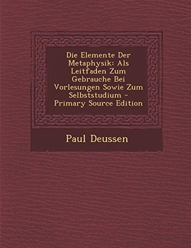 Die Elemente Der Metaphysik: ALS Leitfaden Zum Gebrauche Bei Vorlesungen Sowie Zum Selbststudium - Primary Source Edition