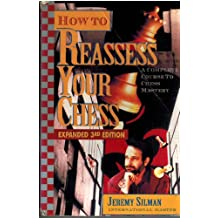 How to Reassess Your Chess: A Complete Course to Chess Mastery