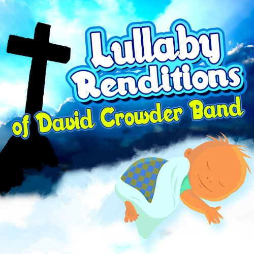 Lullaby Renditions of David Crowder Band