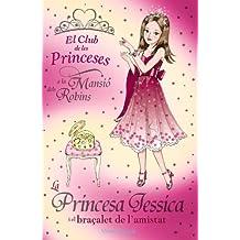 La princesa Jessica i el braçalet de l ' amistat (Llibres Infantils I Juvenils - Club)