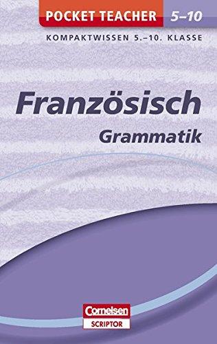 Pocket Teacher Französisch - Grammatik 5.-10. Klasse: Kompaktwissen 5.-10. Klasse Französisch Pocket