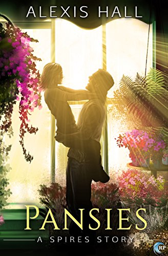 Pansies (Spires Book 4) by [Hall, Alexis]