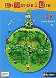Un monde à lire CP : Cahier-livre 2 (Reserve Primair)