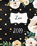Zoe 2019: Personalized Name Weekly Planner 2019: 12 Month Agenda - Feminine Flowers & Polka Dots.  Calendar, Organizer, Notes & Goals (Weekly and Monthly Planner 8 x10 inches 135 pages )
