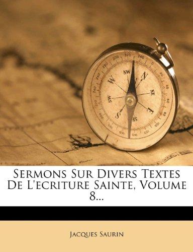 Sermons Sur Divers Textes de L'Ecriture Sainte, Volume 8. par Jacques Saurin