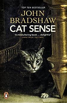 Cat Sense: The Feline Enigma Revealed par [Bradshaw, John]