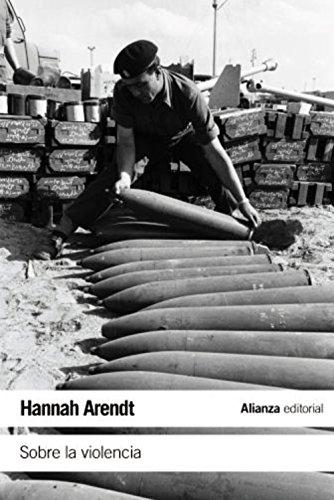 Sobre la violencia (El Libro De Bolsillo - Ciencias Sociales) por Hannah Arendt
