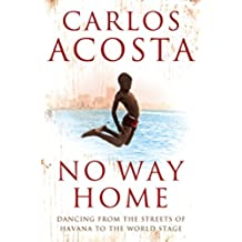 No Way Home: A Cuban Dancer's Story (English Edition)