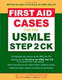 First Aid™ Cases for the USMLE Step 2 CK (First Aid USMLE)