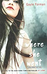 [(Where She Went)] [By (author) Gayle Forman] published on (March, 2015)