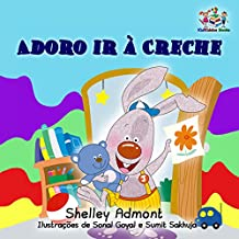 I Love to Go to Daycare Adoro ir à Creche (livros infantis em portugues do brasil, portuguese kids books, portuguese baby books, portuguese for kids) (Portuguese ... Bedtime Collection) (Portuguese Edition)