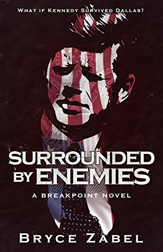 Surrounded by Enemies: A Breakpoint Novel par Bryce Zabel