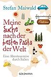 Meine Suche nach der besten Pasta der Welt: Eine Abenteuerreise durch Italien