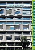 Denkmal! Moderne: Architektur der 60er Jahre. Wiederentdeckung einer Epoche