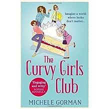 The Curvy Girls Club by Michele Gorman (2015-01-15)